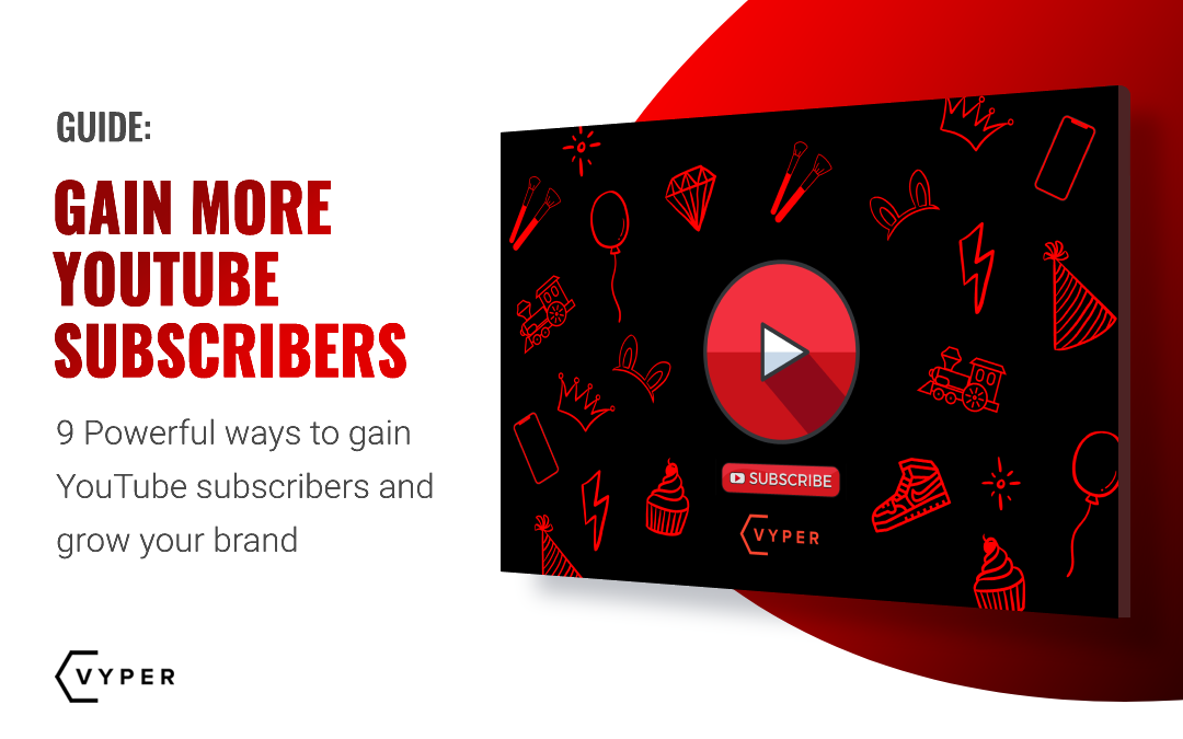 9 Powerful Ways to Gain YouTube Subscribers and Grow Your Brand