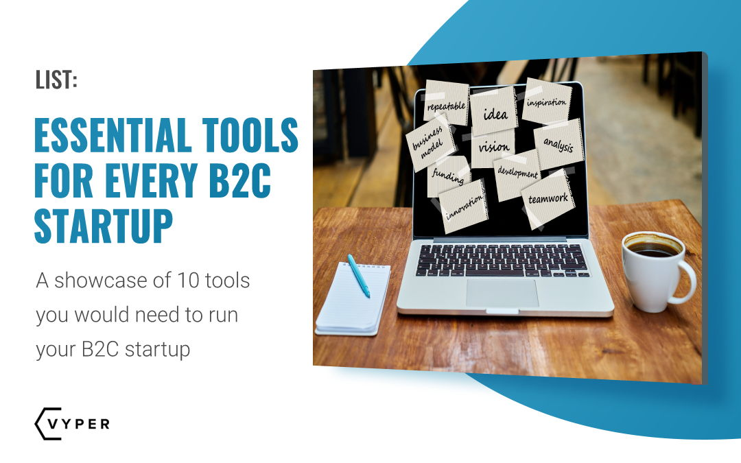 10 Essential B2C Marketing Tools Every Startup Should Use For Growth