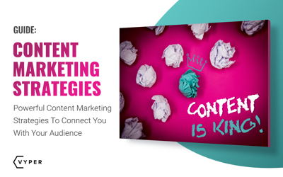 7 Content Marketing Strategies That Your Audience Will Engage With And Love