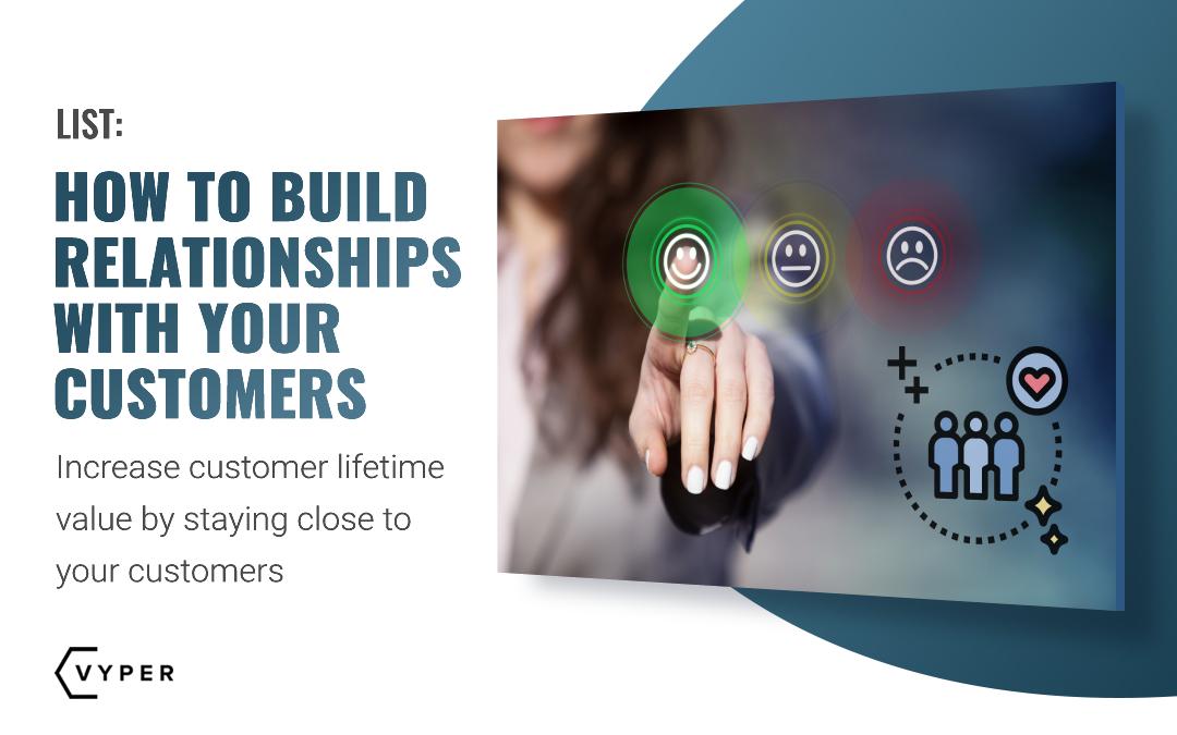 7 Secrets to Building Customer Relationships in the Digital Era