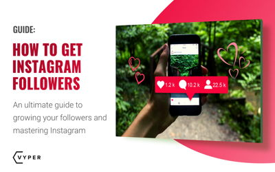 Ultimate Guide on How to Get More Instagram Followers