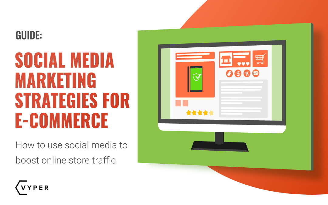 Best Social Media Marketing Strategies for E-commerce MoM Growth