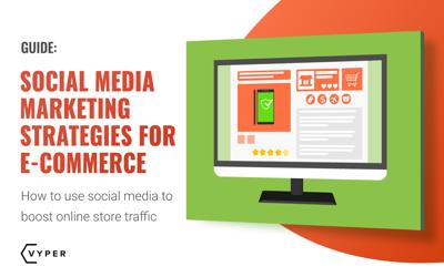 Best Social Media Marketing Strategies for E-commerce