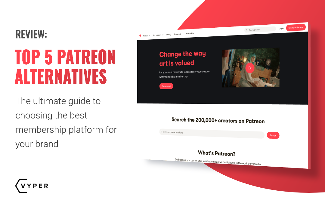 5 Best Patreon Alternatives of 2021 | VYPER