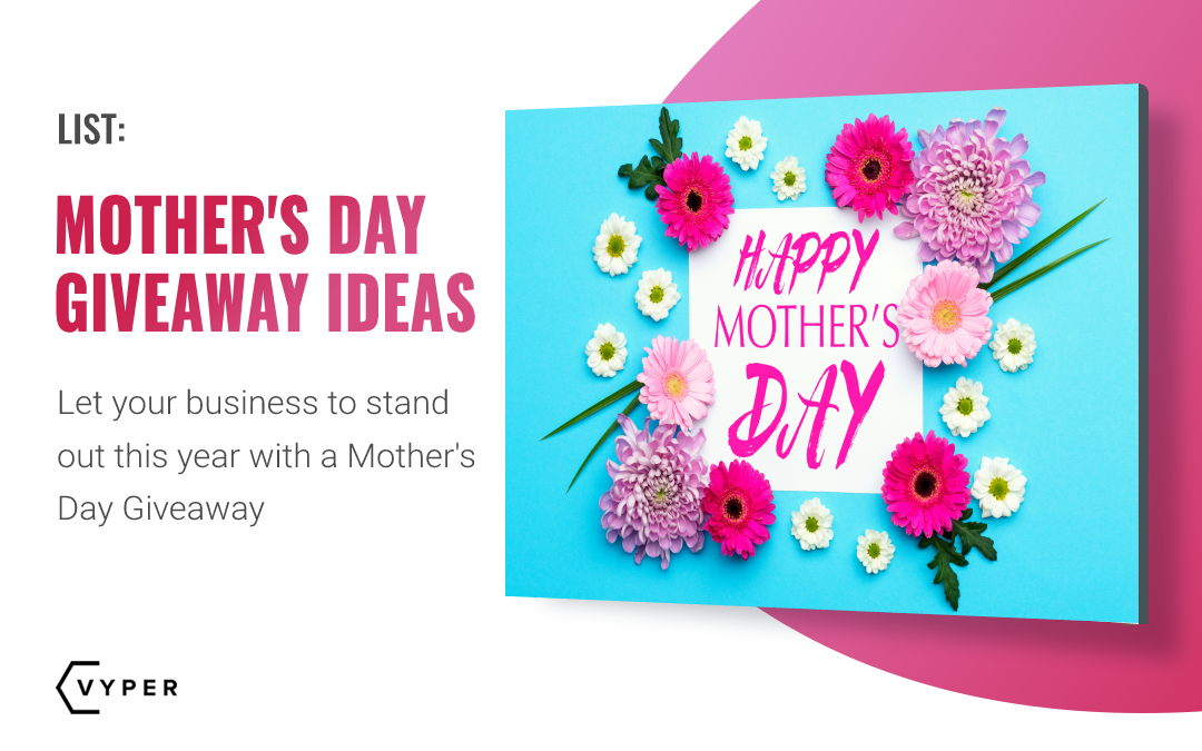 Mother's Day Giveaway Ideas You Can Use To Increase Sales