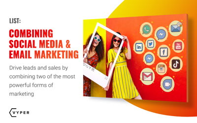 Drive Leads and Sales by Combining Social Media and Email Marketing
