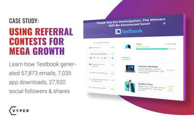Case Study: Referral Contest – 57,873 new emails, 7,035 app downloads, 27,920 social followers & shares.
