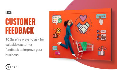 Customer Feedback: 10 Surefire Ways to Get Customers to Talk